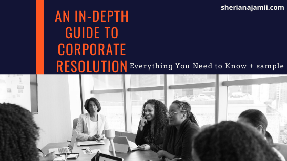 definition of corporate resolution, how corporate resolutions are created, its rationale and contents and corporate resolution template